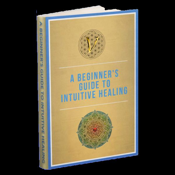 A Beginners Guide To Intuitive Healing E-book