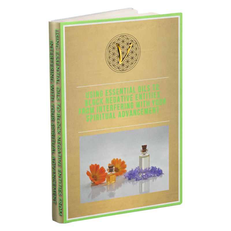 Using Essential Oils to Block Negative Entities From Interfering With Your Spiritual Advancement e-book